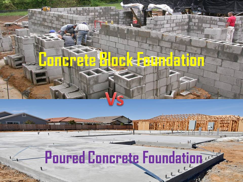 Concrete Block Foundation Vs Poured Concrete Foundation